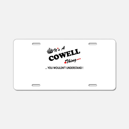 COWELL thing, you wouldn't Aluminum License Plate