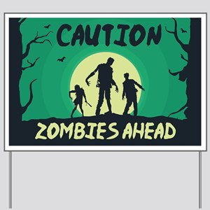Caution Zombies Ahead Yard Sign