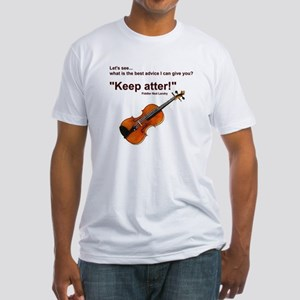 """""""Keep atter!"""" Fiddle Violin Fitted T-Shirt"""