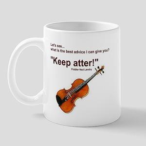 """Keep atter!"" Fiddle Violin Mug"