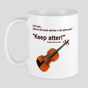 """Keep atter!"" Fiddle Violin Mug"
