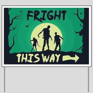 Fright This Way Yard Sign