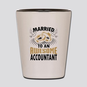 Married To An Awesome Accountant Shot Glass