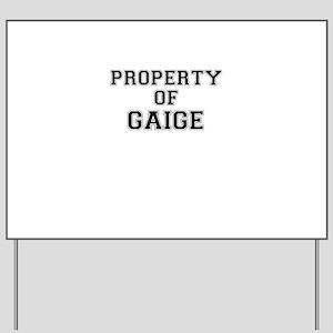 Property of GAIGE Yard Sign