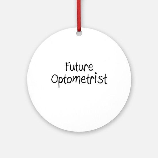 Future Optometrist Ornament (Round)