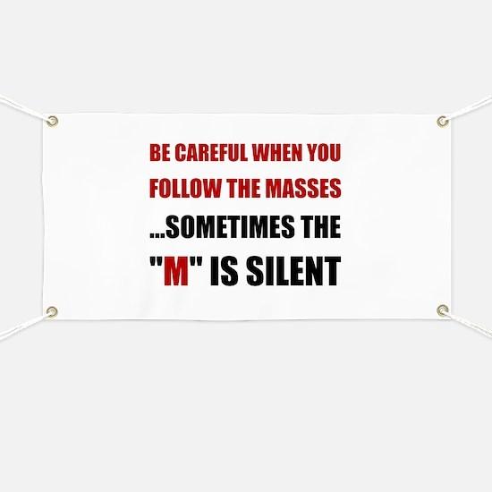 Be Careful Masses Banner