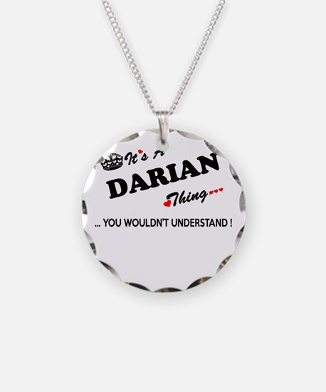 DARIAN thing, you wouldn't u Necklace