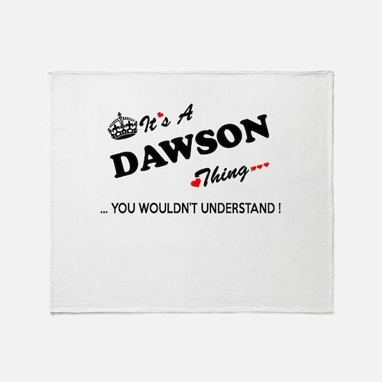 DAWSON thing, you wouldn't understan Throw Blanket