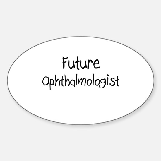 Future Ophthalmologist Oval Decal