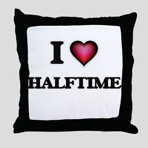 I love Halftime Throw Pillow