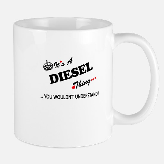 DIESEL thing, you wouldn't understand Mugs