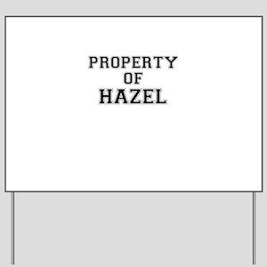 Property of HAZEL Yard Sign