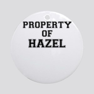 Property of HAZEL Round Ornament