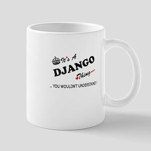 DJANGO thing, you wouldn't understand Mugs