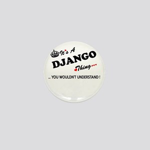 DJANGO thing, you wouldn't understand Mini Button