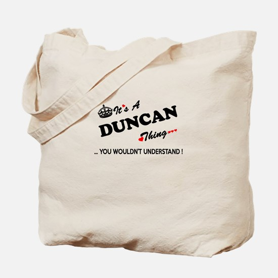 DUNCAN thing, you wouldn't understand Tote Bag