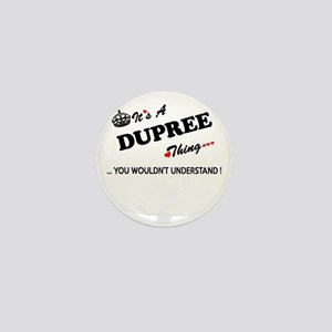 DUPREE thing, you wouldn't understand Mini Button