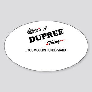 DUPREE thing, you wouldn't understand Sticker