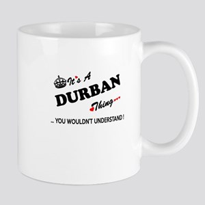 DURBAN thing, you wouldn't understand Mugs