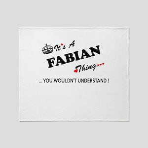 FABIAN thing, you wouldn't understan Throw Blanket