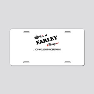 FARLEY thing, you wouldn't Aluminum License Plate
