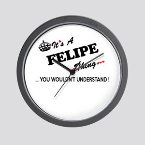 FELIPE thing, you wouldn't understand Wall Clock