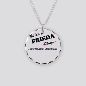 FRIEDA thing, you wouldn't u Necklace Circle Charm