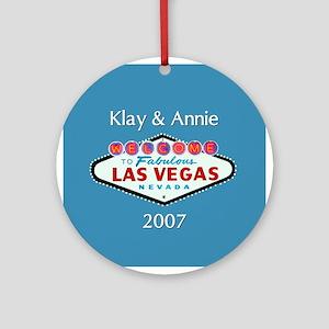 Klay & Annie 2007 Las Vegas Ornament (Round)