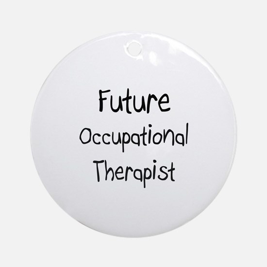 Future Occupational Therapist Ornament (Round)