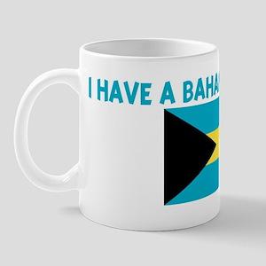 I HAVE A BAHAMIAN ATTITUDE Mug