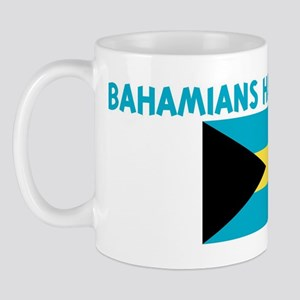 BAHAMIANS HAVE MORE FUN Mug