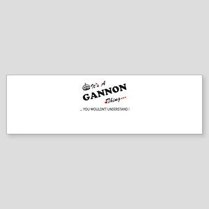 GANNON thing, you wouldn't understa Bumper Sticker