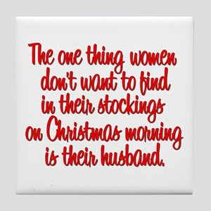 Women Don't Want for Christmas Tile Coaster