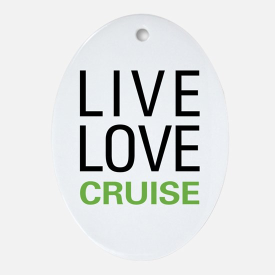 Live Love Cruise Ornament (Oval)