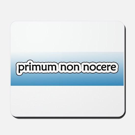 Primum non Nocere [Latin] Mousepad