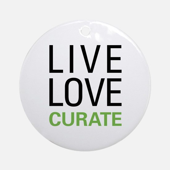 Live Love Curate Ornament (Round)