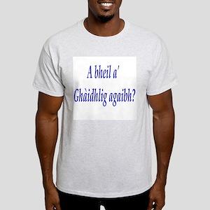 A bheil a' Ghàidhlig agaibh? Ash Grey T-Shirt