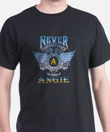 Never underestimate the power of angie T-Shirt