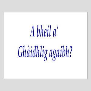 A bheil a' Ghàidhlig agaibh? Small Poster