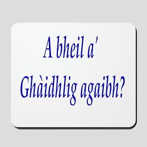 A bheil a' Ghàidhlig agaibh? Mousepad