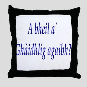 A bheil a' Ghàidhlig agaibh? Throw Pillow