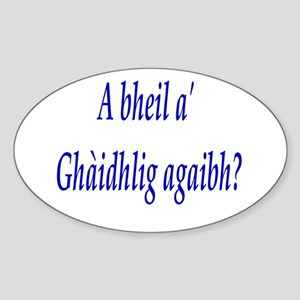 A bheil a' Ghàidhlig agaibh? Oval Sticker