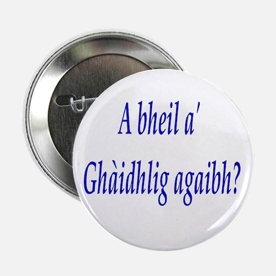 A bheil a' Ghàidhlig agaibh? Button