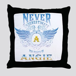Never underestimate the power of angi Throw Pillow
