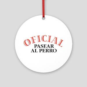 Oficial Pasear al Perrro Ornament (Round)