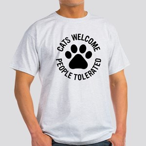 Cats Welcome People Tolerated Light T-Shirt
