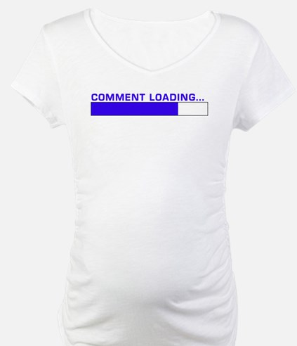 Comment Loading... Shirt