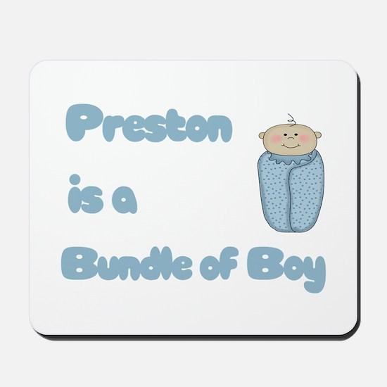 Preston is a Bundle of Boy Mousepad