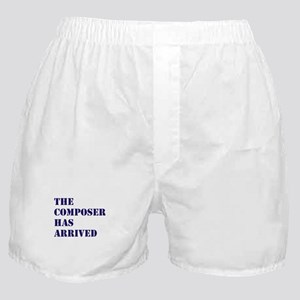 THE COMPOSER HAS ARRIVED Boxer Shorts