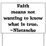 Faith means not wanting to kn Yard Sign